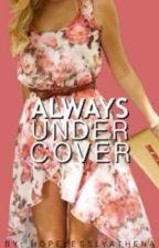 Always Undercover by hopelesslyathena