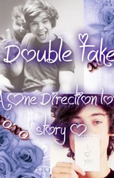 Double Take(One Direction love story) by 1Dinfection727