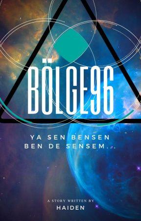BÖLGE 96 - DİP -Bölüm 1- - Wattpad