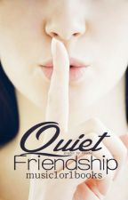 Quiet Friendship (ON HOLD) by music1or1books