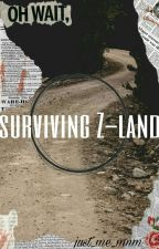 surviving Z-land✔ by just_me_mnm