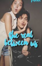The Real between Us [KathNiel] by peppachica