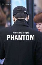 PHANTOM [ M.Y.G ] by iamthestarlight