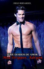 Série Diários de Amor - Meu Stripper, Adryan! by diegobernardes7
