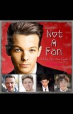 Not a Fan (A One Direction Fanfic) by RebeccaO2