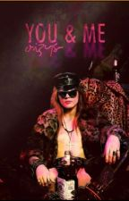 YOU & ME ─ axl rose. by oizys-