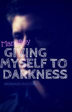 Giving myself to darkness (ManxBoy / Completed) by MermaidUnicorn