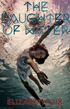 The Daughter of Water by Elizabeth_Lux