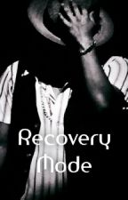 Recovery Mode * Bruno Mars Fan fiction* by YesItsMrsJackson