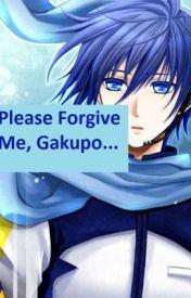 Crawling Back to You - Please Forgive Me  Gakupo by RosPoz2