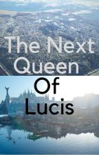The Next Queen of Lucis by FangirlReice