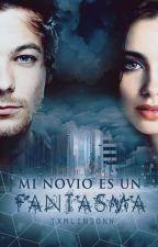 Mi Novio es un Fantasma. {Louis Tomlinson} by txmlinsonw