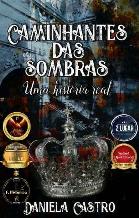 CAMINHANTES DAS SOMBRAS - Uma História Real by DanielaCastroDaniAbe