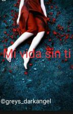 """MI VIDA SIN TI"". by ThegazetteUruha"