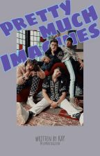prettymuch imagines ! by supportingzion