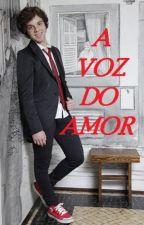 A voz do Amor by Juoliveirinha98