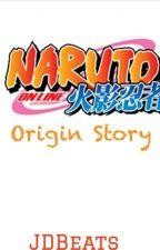 Naruto Online: Origin Story by JDBeats