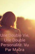 Une Double Vie, Une Double Personalité. Vu Par Maura by gabsquel