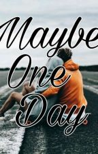 Maybe one Day  by AnabelRodriguez300