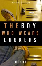 The Boy Who Wears Chokers + YbnK by ybntaymor