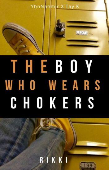The Boy Who Wears Chokers + YbnK