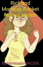 Rick and Morticia: Pocket Mortys edition by MorticiaSmithC356