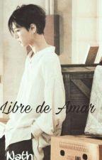 Libre de Amar by NathSanchez370