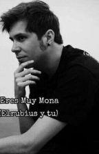 Eres Muy Mona :3 (Elrubius Y Tu) NO TERMINADA  by Crackturitas