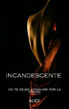 INCANDESCENTE by aliciam23
