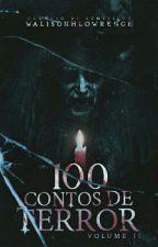 100 Contos de Terror - Volume II by walisonhlowrence
