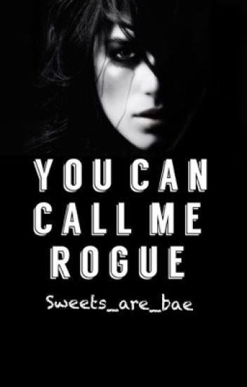 You can call me Rogue [NEDERLANDS]