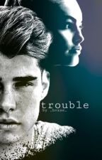 trouble by _hvxse_