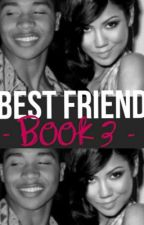 Best Friend. (Book 3) by eriee_