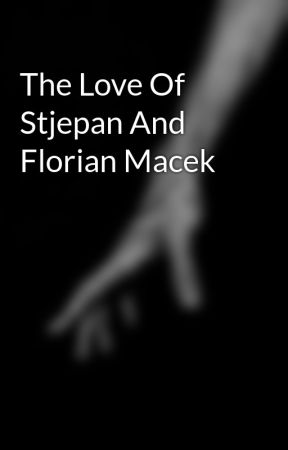 The Love Of Stjepan And Florian Macek by AugurOfDarkness