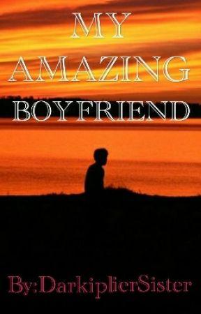 My Amazing Boyfriend  by DarkiplierSister