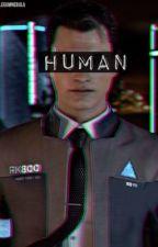HUMAN [A Detroit: Become Human Story] by bubblegumnnebula