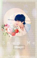 Snap Me (taegi) by Fluffyfluffandextra