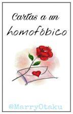 Cartas a un Homofóbico by MarryOtaku