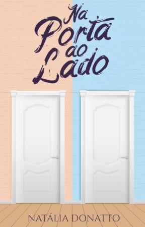 Na Porta ao Lado [COMPLETO] by NataliaDonatto