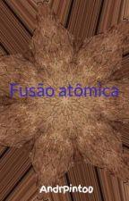 Fusão atômica by AndrPinto0