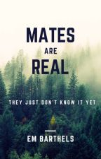 Mates are Real by mostgirlsvice
