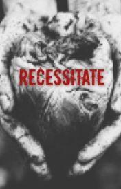 Recessitate by WishingItWas1986