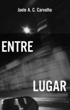 Entre-lugar by JoeleCarvalho
