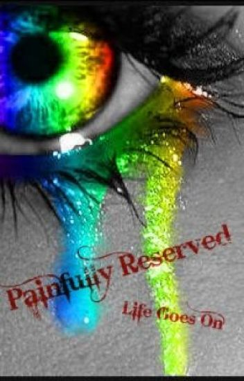 Painfully Reserved (Life Goes On)