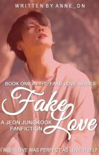FAKE LOVE | JJK FF [COMPLETED] by anne_dn