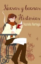Nuevas y buenas historias [Cerrado temporalmente] by danielanoriega_
