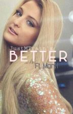 Better by JustMTrain