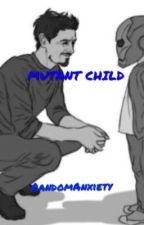 Mutant Child  by RandomAnxiety
