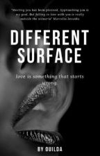 DIFFERENT SURFACE by Ouilda