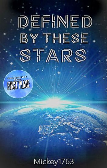 Defined by these Stars - Abby the Martian - Wattpad